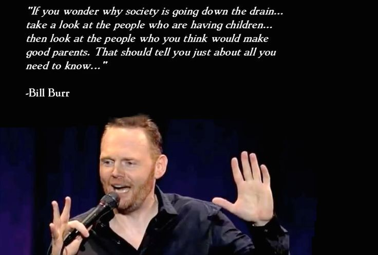 (1) Awesome Quotes From Bill Burr To Get You Through The Day - Gallery | eBaum's World