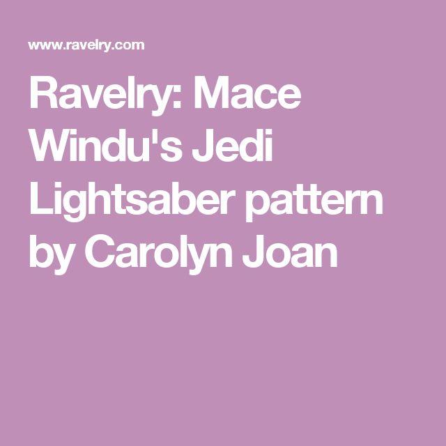 Ravelry: Mace Windu's Jedi Lightsaber pattern by Carolyn Joan
