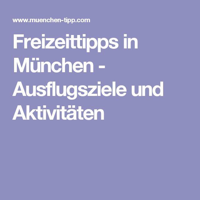 Freizeittipps in München - Ausflugsziele und Aktivitäten