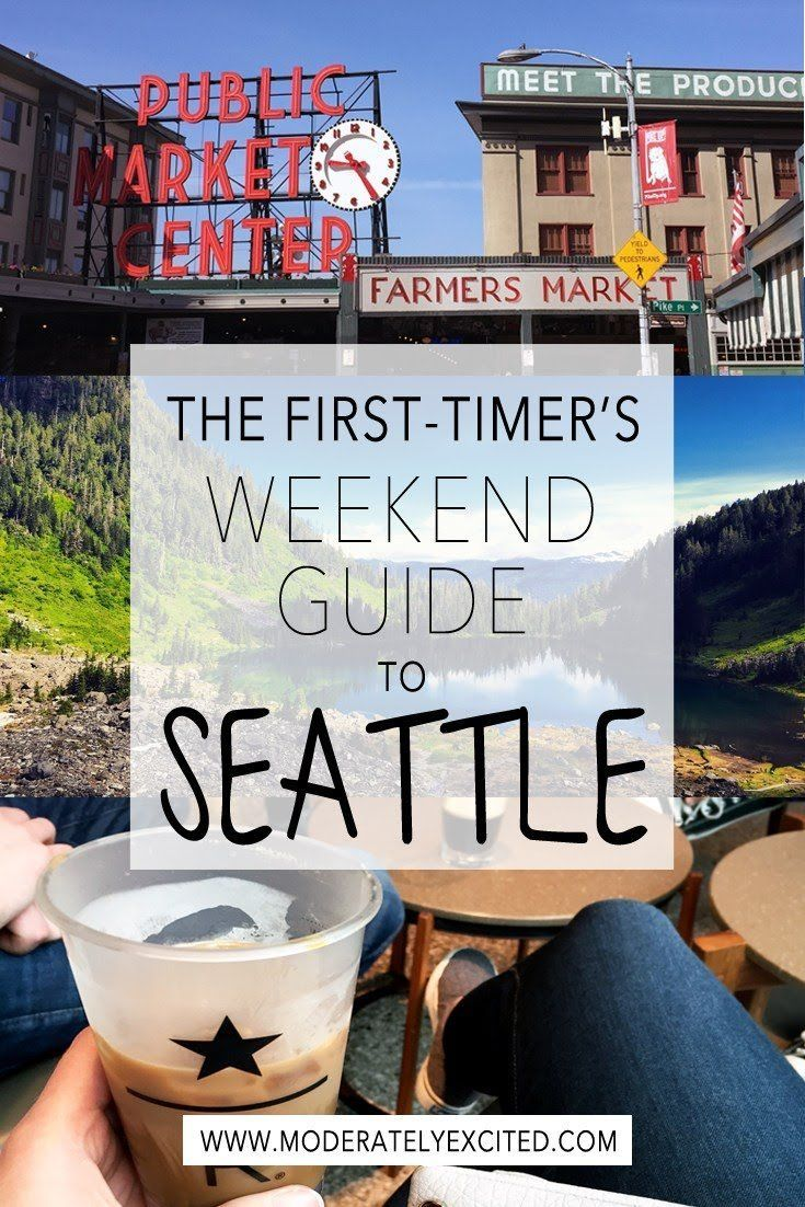 The first timeru0027s weekend guide to Seattle WA