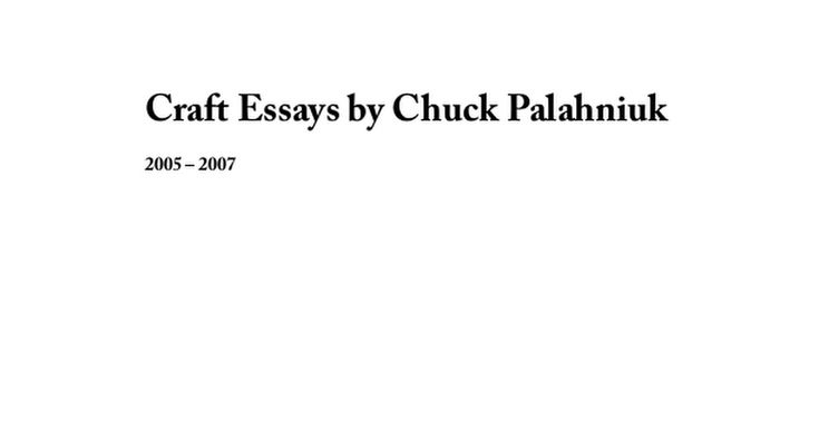36 Writing Craft Essays By Chuck Palahniuk Pdf Timber