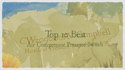 Top 10 Best Air Compressor Pressure Switch