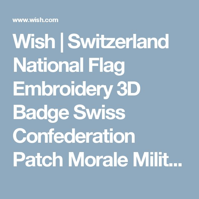 Wish   Switzerland National Flag Embroidery 3D Badge Swiss Confederation Patch Morale Military Armband Velcro Tactical Patches WHITE