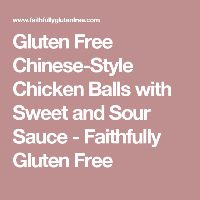 Gluten Free Chinese-Style Chicken Balls with Sweet and Sour Sauce - Faithfully Gluten Free