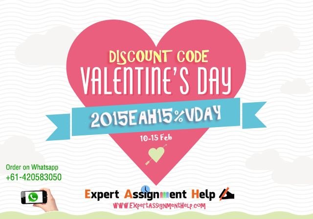 "Party Hard on your Valentine's and stay relaxed with your assignments !!  We are 15% cheaper this Valentine's day   Get discount code here : http://goo.gl/wg0GRG  Use this discount code while filling ""order form"" Offer valid till 15 Feb 2015 Whatsapp : +61-420583050"