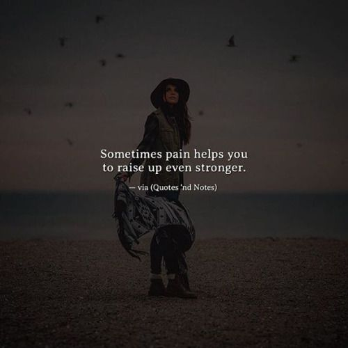 Sometimes pain helps you to raise up even stronger. —via http://ift.tt/2eY7hg4