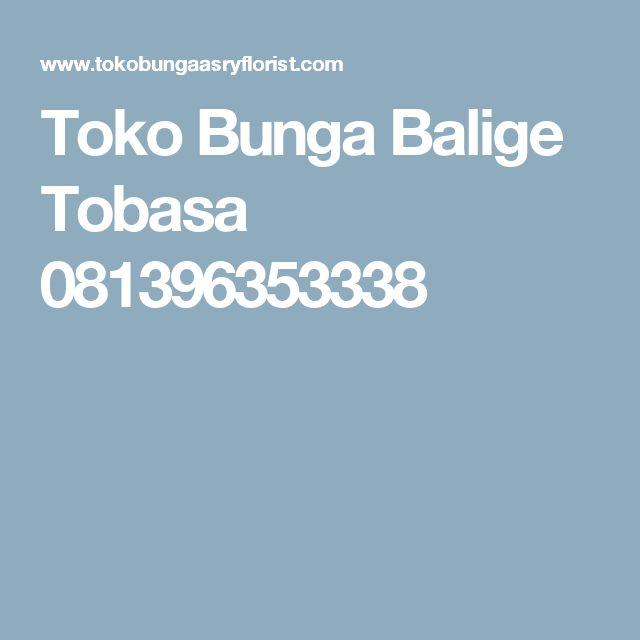 Toko Bunga Balige Tobasa 081396353338