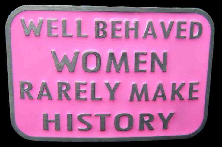 Well Behaved Women Rarely Make History Funny Humor Belt Buckle Buckles #wellbehavedwomen #womenmakehistiry #nastywoman #womanpower #pink #funny #beltbuckle #womans #beltbuckle #buckle