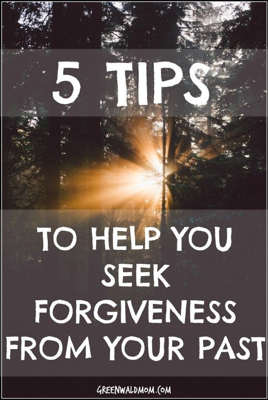 5 Tips To Help You Seek Forgiveness From Your Past - GreenwaldMom