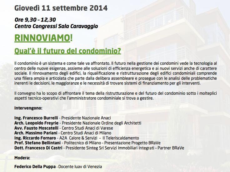 Giovedì 11 Settembre 2014 Ore 9,30 – 12,30 Centro Congressi Sala Caravaggio RINNOVIAMO! Qual è il futuro del condominio?