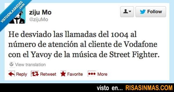 He desviado las llamadas del 1004 al número de atención al cliente de Vodafone con el Yavoy de la música de Street Fighter.