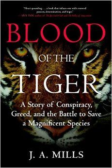 Blood Of The Tiger: A Story Of Conspiracy Greed And The Battle To Save A Magnificent Species PDF