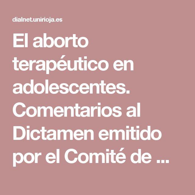 El aborto terapéutico en adolescentes. Comentarios al Dictamen emitido por el Comité de Derechos Humanos de la ONU en la Comunicación N° 1153/2003. - Dialnet