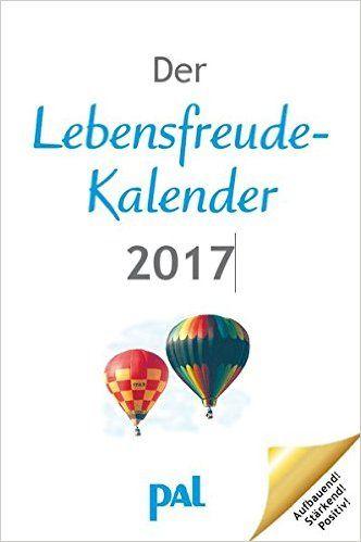 Der Lebensfreude Kalender 2017: Amazon.de: Rolf Merkle, Doris Wolf: Bücher