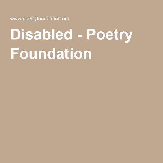Wilfred Owen Disabled - Poetry Foundation ***