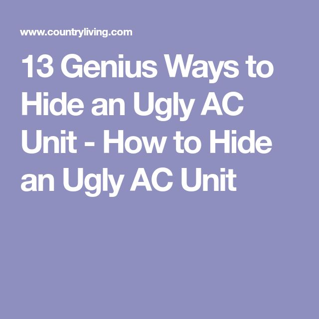 Best 25 hide air conditioner ideas on pinterest ac for Ways to hide air conditioning units