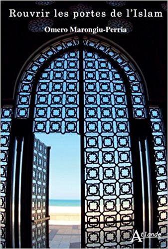 Rouvrir les portes de l'islam - Omero Marongiu-Perria