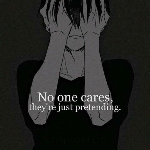 Yeah..true..no one. But i think our families do, even if we have our problems & all but I don't think they would pretend not to care..or do they..?