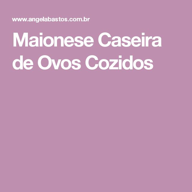 Maionese Caseira de Ovos Cozidos