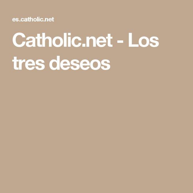Catholic.net - Los tres deseos