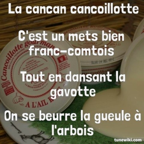 cancoillote a french cheese from franch-comté dancing gavotte (a dance) we get drunk with arbois wine