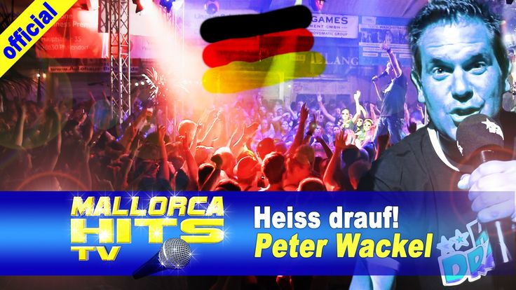 """Peter Wackel mit der Fussball Weltmeister Version """"Heiss drauf! Wir holen den Pokal dieses Jahr"""" als Cover auf seinen Top Hit """"Scheiss drauf! Malle ist nur einmal im Jahr"""".  http://mallorcahitstv.de/2014/07/peter-wackel-heiss-drauf-fussballlieder/"""