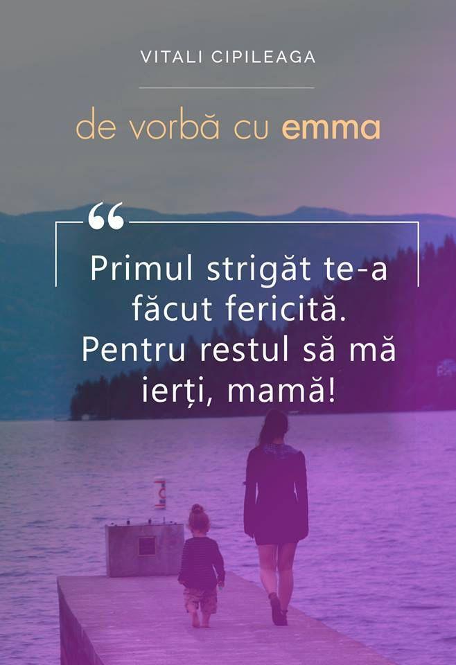 """Primul strigăt te-a făcut fericită. Pentru restul să mă ierți, mamă! - """"De vorbă cu Emma"""" de Vitali Cipileaga"""