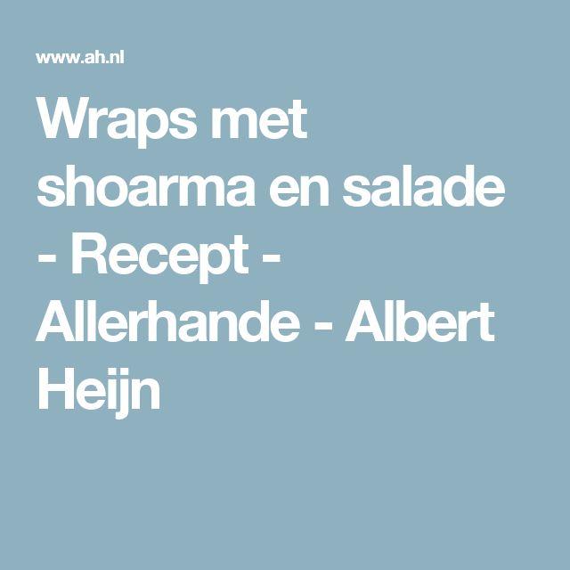 Wraps met shoarma en salade - Recept - Allerhande - Albert Heijn