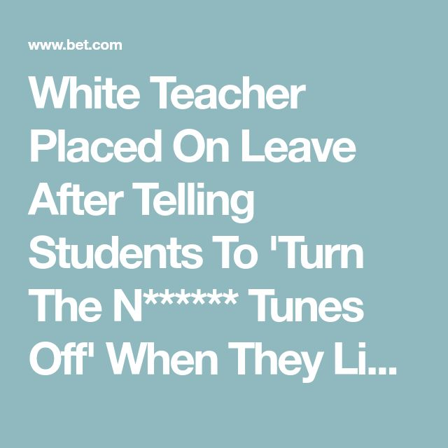 White Teacher Placed On Leave After Telling Students To 'Turn The N****** Tunes Off' When They Listened To Tupac | National News | BET |
