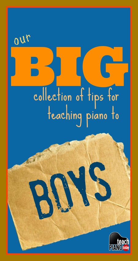 A collection of great advice for teaching boy students effectively #pianoteaching