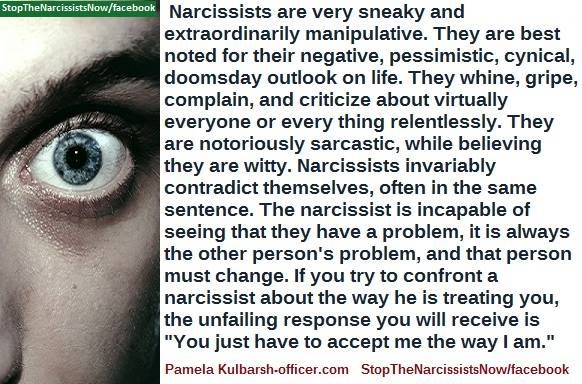 Whine, complain, sarcastic, cynical, pessimistic, sneaky, manipulative