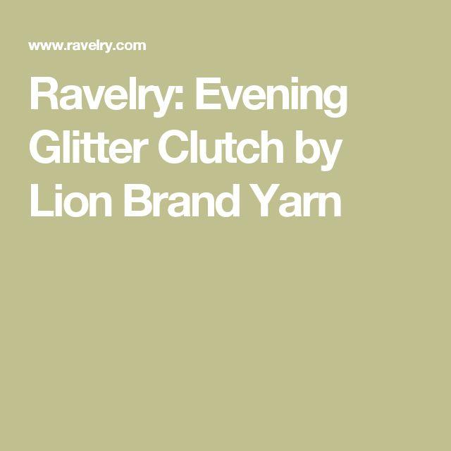 Ravelry: Evening Glitter Clutch by Lion Brand Yarn