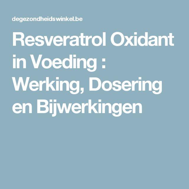 Resveratrol Oxidant in Voeding : Werking, Dosering en Bijwerkingen