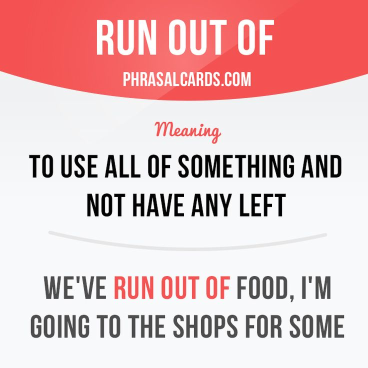 """Run out of"" means ""to use all of something and not have any left"". Example: We've run out of food, I'm going to the shops for some. #phrasalverb #phrasalverbs #phrasal #verb #verbs #phrase #phrases #expression #expressions #english #englishlanguage #learnenglish #studyenglish #language #vocabulary #dictionary #grammar #efl #esl #tesl #tefl #toefl #ielts #toeic #englishlearning"