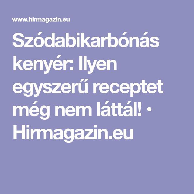 Szódabikarbónás kenyér: Ilyen egyszerű receptet még nem láttál! • Hirmagazin.eu