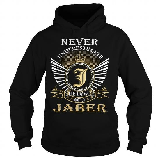 Never Underestimate The Power of a JABER - Last Name, Surname T-Shirt #name #tshirts #JABER #gift #ideas #Popular #Everything #Videos #Shop #Animals #pets #Architecture #Art #Cars #motorcycles #Celebrities #DIY #crafts #Design #Education #Entertainment #Food #drink #Gardening #Geek #Hair #beauty #Health #fitness #History #Holidays #events #Home decor #Humor #Illustrations #posters #Kids #parenting #Men #Outdoors #Photography #Products #Quotes #Science #nature #Sports #Tattoos #Technology…