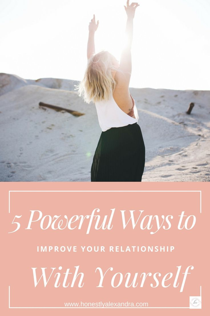 Struggling with self esteem and negative self talk? Wishing you had more self love? Then READ THIS.  5 Powerful Ways to Improve Your Relationship With Yourself  www.honestlyalexandra.com