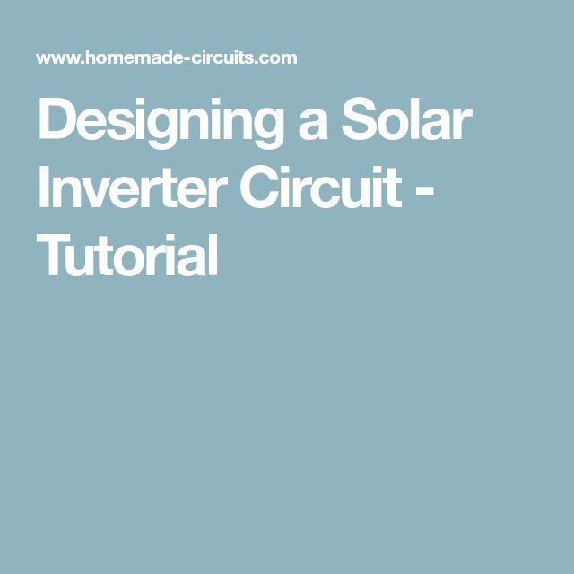 Designing a Solar Inverter Circuit - Tutorial