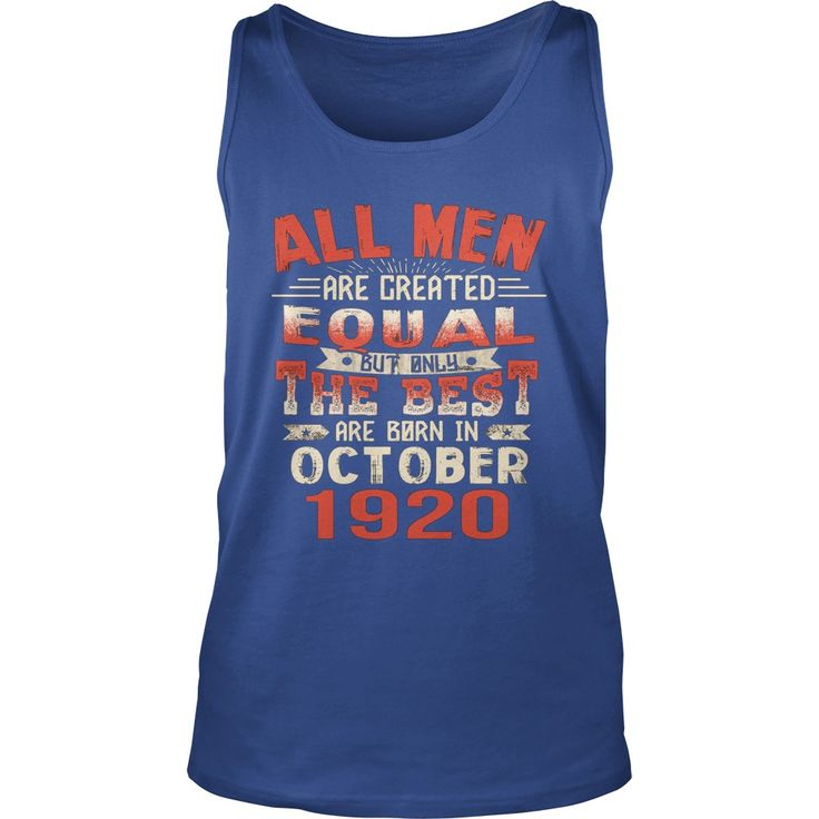 The Best Are Born In October 1920 97th Birthday Gifts Tee #gift #ideas #Popular #Everything #Videos #Shop #Animals #pets #Architecture #Art #Cars #motorcycles #Celebrities #DIY #crafts #Design #Education #Entertainment #Food #drink #Gardening #Geek #Hair