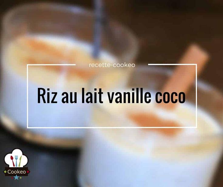 Riz au lait vanille coco - Recette cookeo