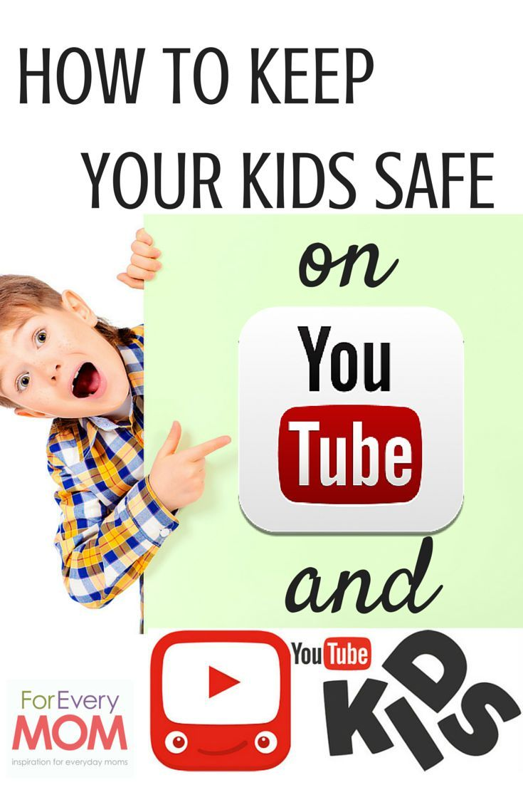 How to Keep Your Children Safe on YouTube - For Every Mom