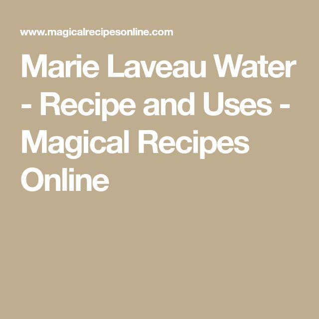 Marie Laveau Water - Recipe and Uses - Magical Recipes Online