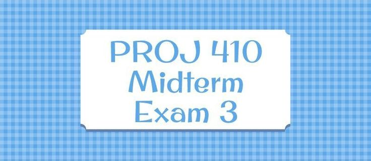 PROJ 410 Midterm Exam 31. (TCO 2) A firm should concentrate on its _____ processes while outsourcing its _____ processes.2. (TCO 3) What activities is the contract administrator responsible for in a contract situation? What about the project manager?3. (TCO 4) What is the difference between the Cost