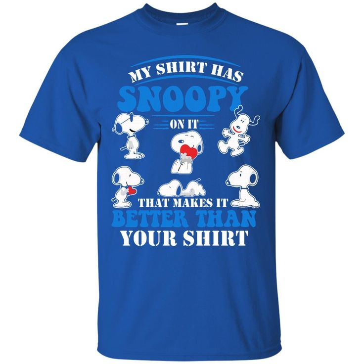 Snoopy T shirts My Shirt Has Snoopy On It Hoodies Sweatshirts