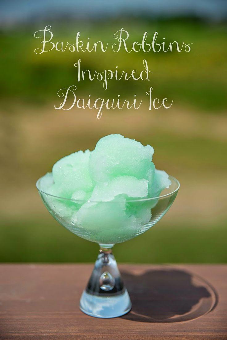 Hot Eats and Cool Reads: Baskin Robbins Inspired Daiquiri Ice Recipe