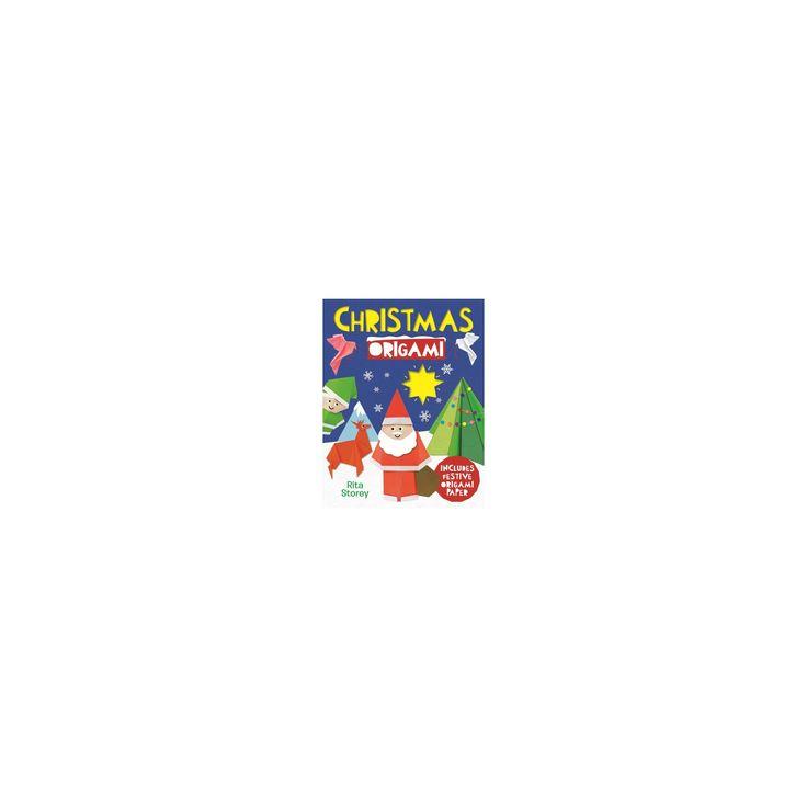 Christmas Origami : Includes Rainbow Origami Paper (Paperback) (Rita Storey)