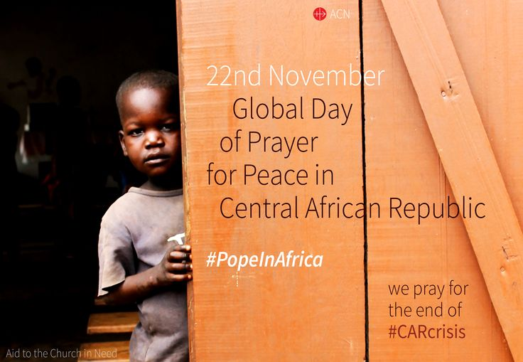"""Central African Republic """"The visit by Pope Francis will be for us a witness of peace"""" Aid to the Church in Need(ACN) is appealing to its benefactors to pray this Sunday for the papal visit, despite the most recent violence in the country On 29..."""