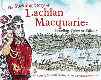 Startling Story of Lachlan Macquarie: