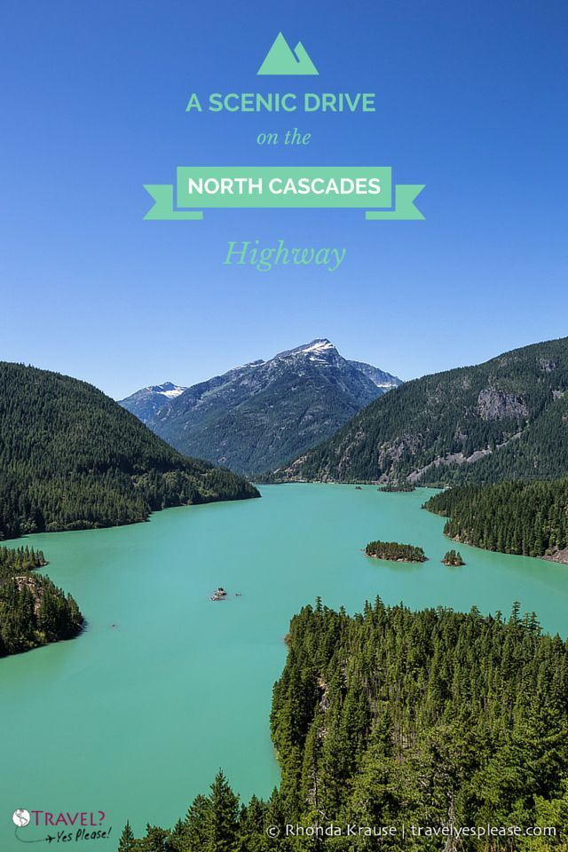 http://travelyesplease.com | A Scenic Drive on the North Cascades Highway (Blog Post) | Diablo Lake- North Cascades National Park, Washington