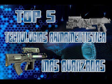   TOP 5   TECNOLOGIAS ARMAMENTISTICAS MAS AVANZADAS